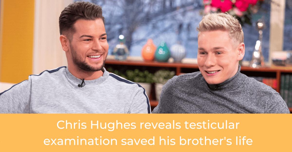 Chris Hughes reveals testicular examination saved his brothers life FB