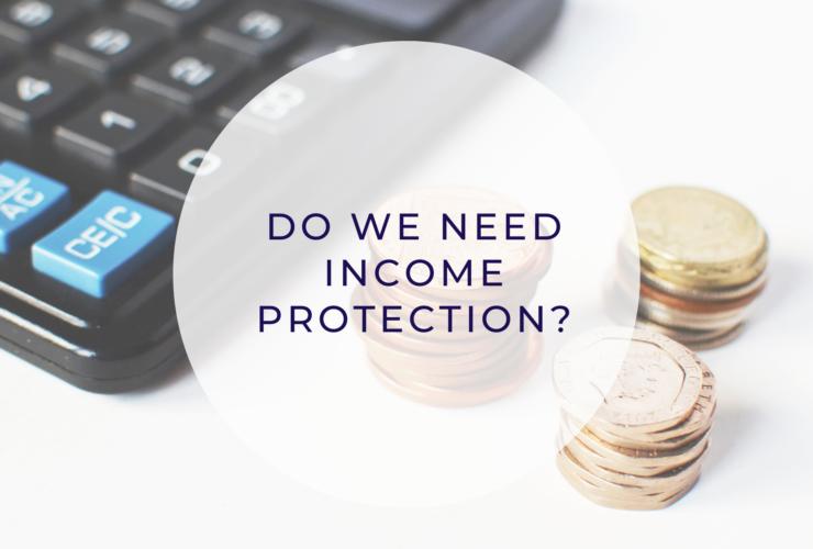Do we need income protection